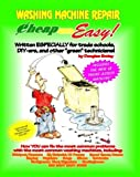 Cheap and Easy! Washing Machine Repair (Cheap and Easy! Appliance Repair Series) by Douglas G. Emley (1993-01-02)