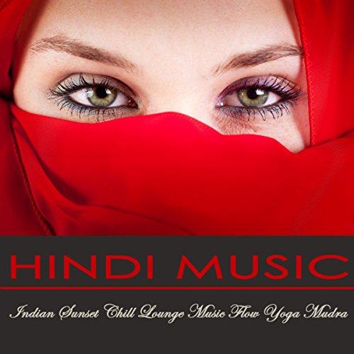 Hindi Music - Sensuality Indian Sunset Chill Lounge Music Flow Yoga Mudra