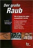 Der große Raub - Wie in Hessen die Juden... [Edizione: Germania]