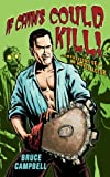 If Chins Could Kill: Confessions of a B Movie Actor by Campbell, Bruce (May 21, 2009) Paperback
