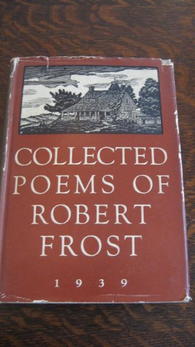 COLLECTED POEMS of ROBERT FROST 1939