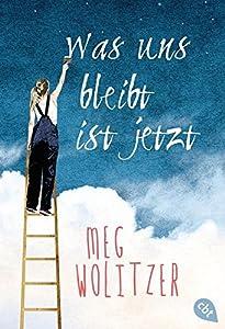 Wolitzer, Meg: Was uns bleibt ist jetzt