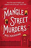 The Mangle Street Murders (The Gower Street Detective Series Book 1) by M.R.C. Kasasian