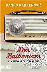 Der Balkanizer: Ein Jugo in Deutschland (Taschenbücher)