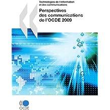 Perspectives des communications de l'OCDE 2009: Edition 2009