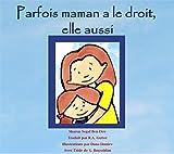 Livres pour Enfants: Parfois maman a le droit, elle aussi: Children's book in french : Sometimes mothers are also allowed...