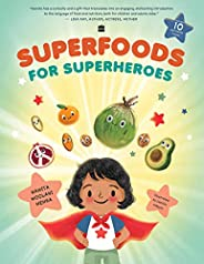 Superfoods for Superheroes