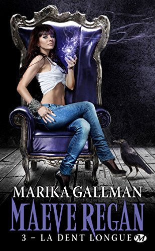 Maeve Regan, Tome 3: La Dent longue par Marika Gallman