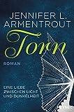 Torn - Eine Liebe zwischen Licht und Dunkelheit: Roman (Wicked-Trilogie, Band 2) - Jennifer L. Armentrout