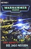 Die Jago-Mission: Warhammer 40.000-Roman