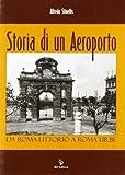 Storia di un aeroporto. Da Roma Littorio a Roma Urbe