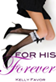 For His Forever (For His Pleasure, Book 6)