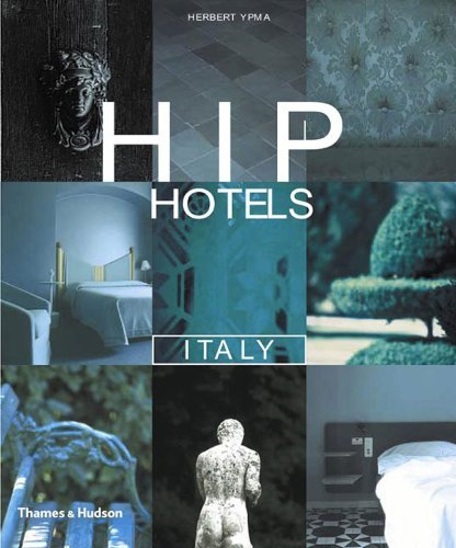Hip Hotels Italy by Herbert Ypma (2002-06-03)