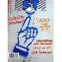 ATARI ST MAGAZINE [No 30] du 01/05/1989 - ENQUETE DEBUTANTS - L'INDEX - 4 ANS D'HISTOIRE DU ST - ORDINATEURS ENFIN INTELLIGENTS - UNIX SUR ST - GFA ASSEMBLEUR