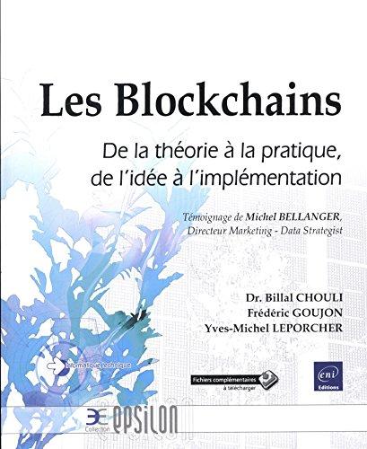 Les Blockchains - De la théorie à la pratique, de l'idée à l'implémentation par Billal CHOULI