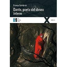 Dante, poeta del deseo. Infierno: Conversaciones sobre la Divina Comedia (100XUNO)
