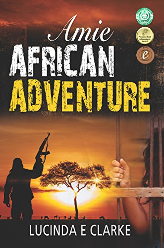 Amie: African Adventure by [Clarke, Lucinda E]