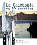 Telecharger Livres La Caledonie en 60 recettes (PDF,EPUB,MOBI) gratuits en Francaise