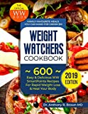 Weight Watchers Cookbook: 600 Easy & Delicious WW SmartPoints Recipes For Rapid Weight Loss & Heal Your Body: Family-Favourite Meals You Can Make For Under $10