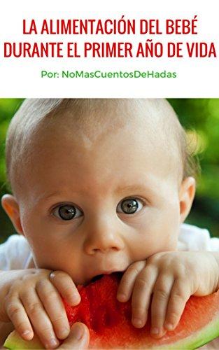 La alimentación del bebé durante el primer año de vida