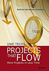 Projects That Flow: More Projects in Less Time (QuiStainable Business Solutions)