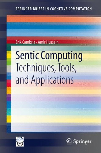 Sentic Computing: Techniques, Tools, and Applications (SpringerBriefs in Cognitive Computation)