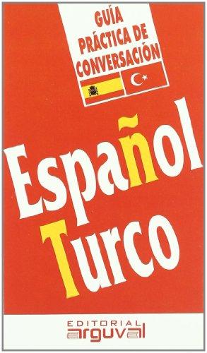 Guía Práctica Español-Turco (GUÍAS DE CONVERSACIÓN) por Bülent Özmen
