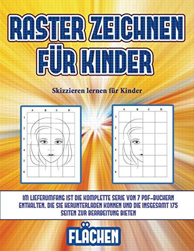 Skizzieren lernen für Kinder (Raster zeichnen für Kinder - Flächen): Dieses Buch bringt Kindern bei, wie man Comic-Tiere mit Hilfe von Rastern zeichnet