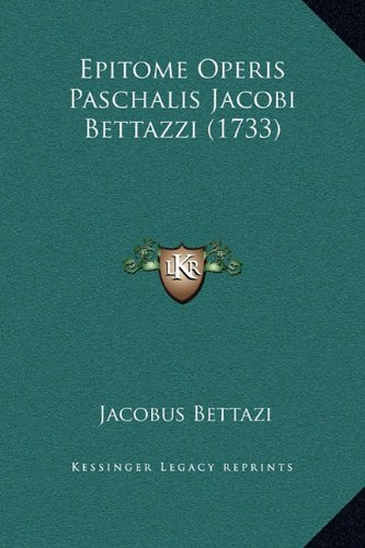 Epitome Operis Paschalis Jacobi Bettazzi (1733)