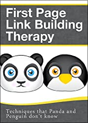 First Page Link Building Therapy for SEO - Search Engine Optimization Techniques that Panda and Penguin don't know (English Edition)