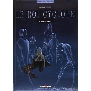 Le Roi Cyclope, tome 2 : Les Sept frères