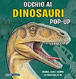 Occhio ai dinosauri. Libro pop-up. Ediz. a colori