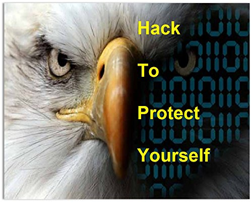 Hack To Protect Yourself: Learn basics to advanced hacking (English Edition) por Geri O'Se