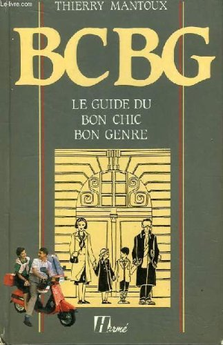 bcbg-le-guide-du-bon-chic-bon-genre-by-thierry-mantoux-january-191985