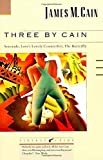 Three by Cain: Serenade, Love's Lovely Counterfeit, The Butterfly by James M. Cain (1989-05-14)