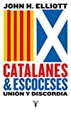 Catalanes y escoceses: Unión y discordia (Pensamiento)