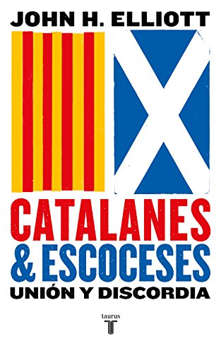 Catalanes y escoceses: Unión y discordia (Pensamiento) por John H. Elliott