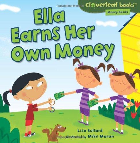 Ella Earns Her Own Money (Cloverleaf Books: Money Basics)