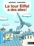 La tour Eiffel a des ailes ! - Premières Lectures CP Niveau 3 - Dès 6 ans