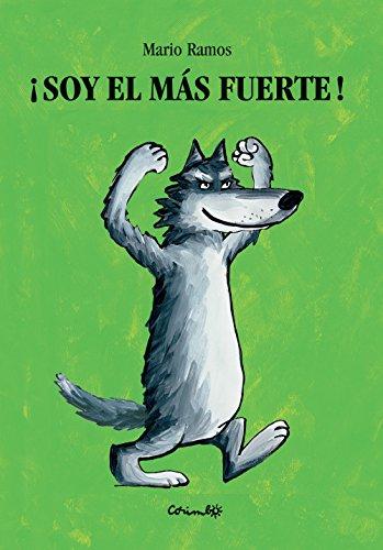 SOY EL MAS FUERTE (Álbumes ilustrados) por MARIO RAMOS