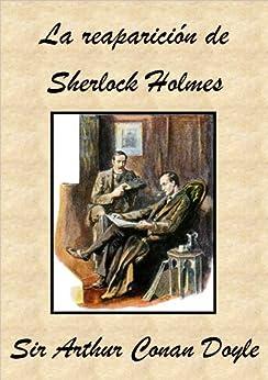 La reaparición de Sherlock Holmes (Spanish Edition) di [Doyle, Sir Arthur Conan]