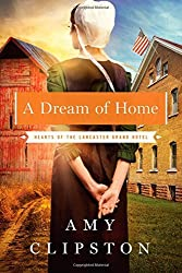 A Dream of Home (Hearts of the Lancaster Grand Hotel) by Amy Clipston (2014-11-04)