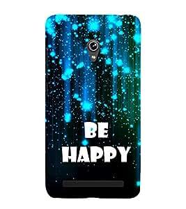 Be Happy 3D Hard Polycarbonate Designer Back Case Cover for Asus Zenfone 5 A501CG :: Asus Zenfone 5 Intel Atom Z2520 :: Asus Zenfone 5 Intel Atom Z2560