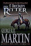 George R. R. Martins Der Heckenritter, Bd. 1