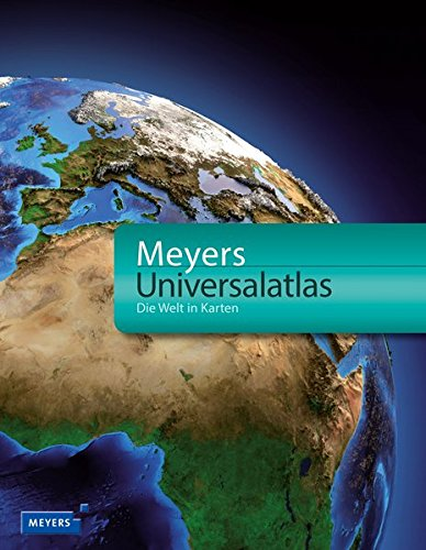 Meyers Universalatlas: Die Welt in Karten (Meyers Atlanten)