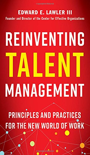 Reinventing Talent Management: Principles and Practices for the New World of Work (Agency/Distributed)