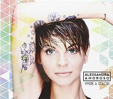 SONY BMG ENT. VIVERE A COLORI ALESSANDRA AMOROSO Codice Prodotto : 118802VIVERE A COLORI - ALESSANDRA AMOROSO