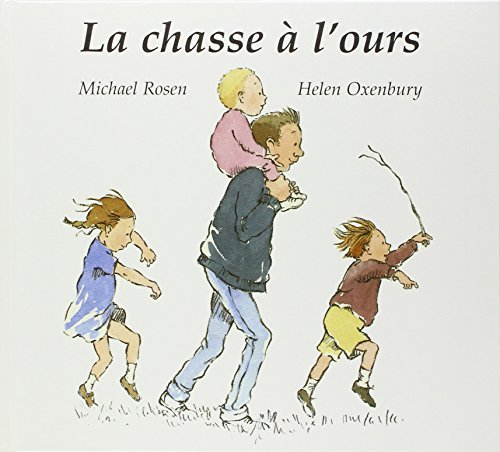 La Chasse a L'ours: Written by Helen Oxenbury Michael Rosen, 1997 Edition, Publisher: Kaleidoscope [Hardcover]