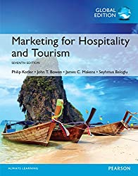 Marketing for Hospitality and Tourism, Global Edition (English Edition)