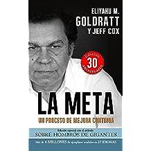 La Meta:Un Proceso de Mejora Continua (Goldratt Collection nº 1)